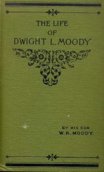 Image for THE LIFE OF DWIGHT L MOODY the official authorised edition