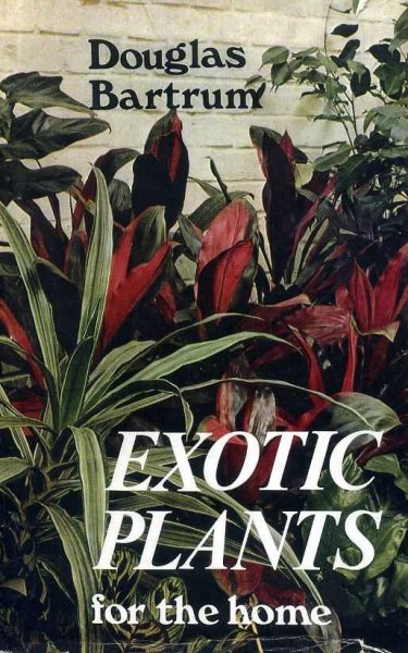 Image for EXOTIC PLANTS FOR THE HOME