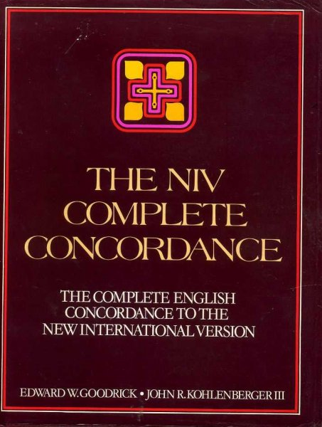 Image for THE NIV COMPLETE CONCORDANCE the complete English concordance to the New International Version