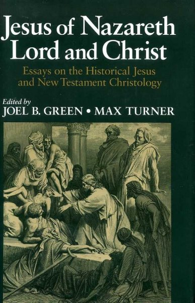 Image for JESUS OF NAZARETH LORD AND CHRIST Essays on the Historical Jesus and New Testament Christology