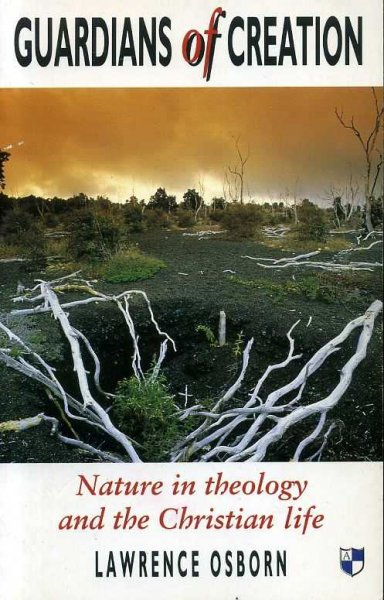 Image for GUARDIANS OF CREATION, nature in theology and the Christian life