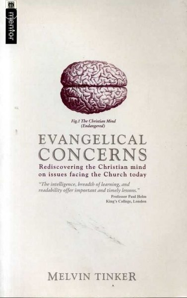 Image for EVANGELICAL CONCERNS rediscovering the Christian mind on issues facing the Church today