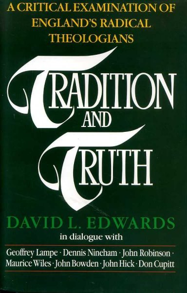 Image for TRADITION AND TRUTH a critical examination of England's radical theologians 1962 - 1989