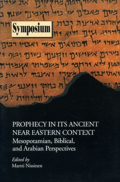 Image for PROPHECY IN ITS ANCIENT NEAR EASTERN CONTEXT Mesopotamian, Biblical, and Arabian perspectives