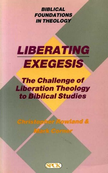 Image for LIBERATING EXEGESIS the challenge of Liberation Theology to Biblical Studies