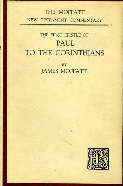 Image for THE FIRST EPISTLE OF PAUL TO THE CORINTHIANS (Moffatt NT Commentaries)