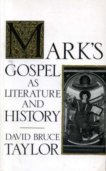 Image for MARK'S GOSPEL AS LITERATURE AND HISTORY
