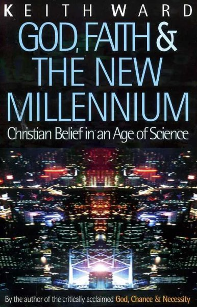Image for GOD, FAITH & THE NEW MILLENNIUM Christian belief in an age of science