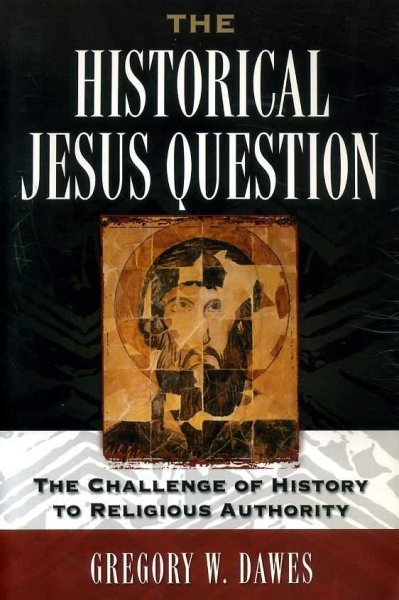 Image for THE HISTORICAL JESUS QUESTION the challenge of history to Religious Authority
