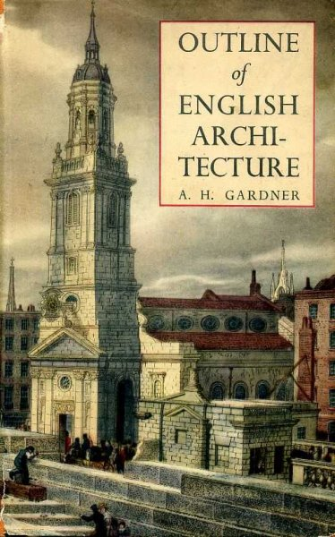 Image for OUTLINE OF ENGLISH ARCHITECTURE An Account for the General Reader of its Development from Early Times to the Present Day