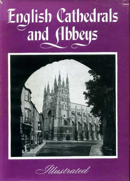 Image for ENGLISH CATHEDRALS AND ABBEYS illustrated