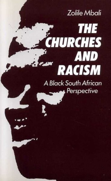 Image for THE CHURCHES AND RACISM, a black South African perspective