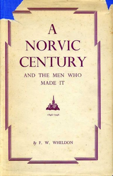 Image for A NORVIC CENTURY AND THE MEN WHO MADE IT  1846-1946