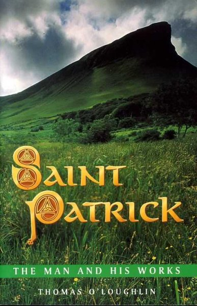 Image for SAINT PATRICK The Man and his works