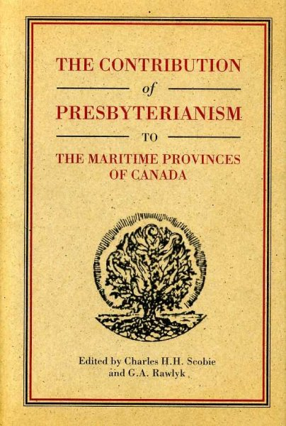 Image for THE CONTRIBUTION OF PRESBYTERIANISM TO THE MARITIME PROVINCES OF CANADA