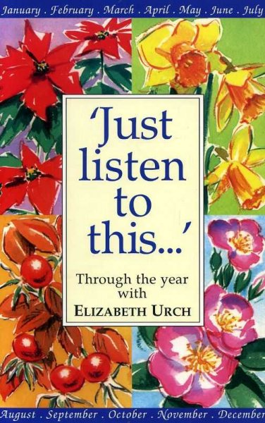 Image for 'JUST LISTEN TO THIS..' through the year with Elizabeth Urch