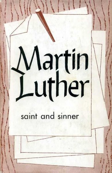 Image for Martin Luther : Saint and Sinner