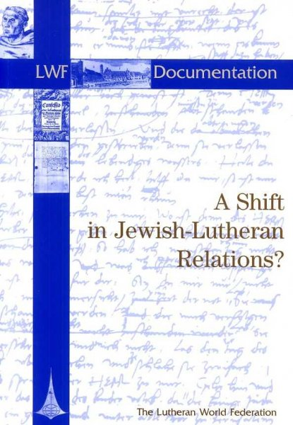 Image for A SHIFT IN JEWISH-LUTHERAN RELATIONS? a Lutheran contribution to christian-Jewish dialogue with a focus on ansemitism and anti-Judaism today