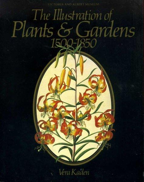 Image for THE ILLUSTRATION OF PLANTS AND GARDENS 1500-1850