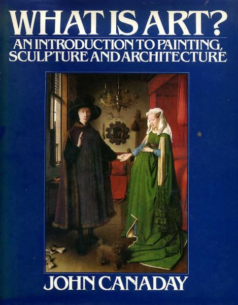 Image for WHAT IS ART? An Introduction to Painting, Sculpture and Architecture