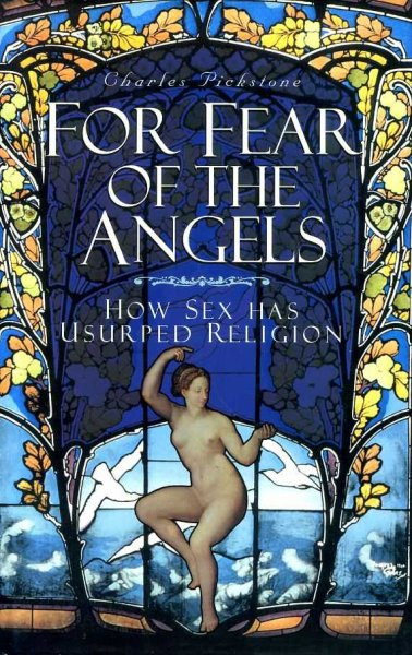 Image for FOR FEAR OF THE ANGELS how sex has usurped religion