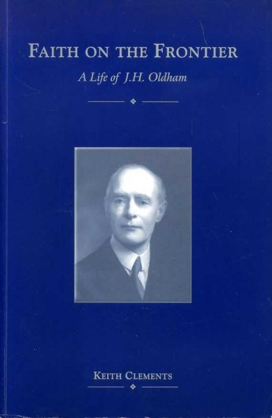 Image for FAITH ON THE FRONTIER A Life of J H Oldham