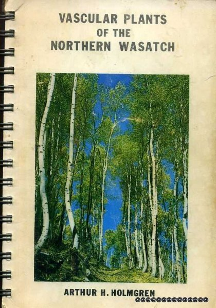Image for VASCULAR PLANTS OF THE NORTHERN WASATCH