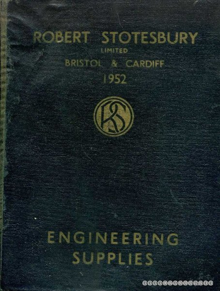 Image for ROBERT STOTESBURY LTD: CATALOGUE OF ENGINEERING SUPPLIES FOR ALL TRADES