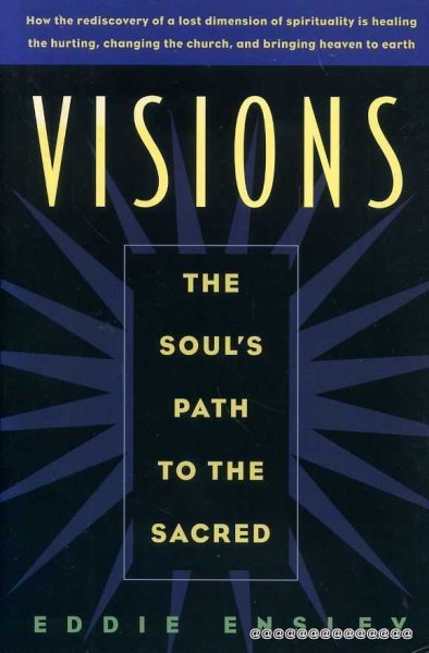 Image for VISIONS the soul's path to the sacred