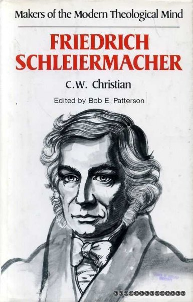 Image for FRIEDRICH SCHLEIERMACHER  (Makers of the Modern Theological Mind)