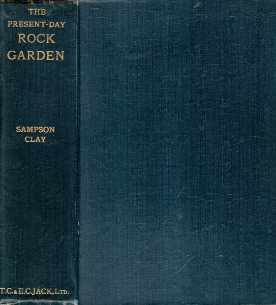 Image for THE PRESENT-DAY ROCK GARDEN being a complementary volume to Farrer's 'English Rock-Garden'