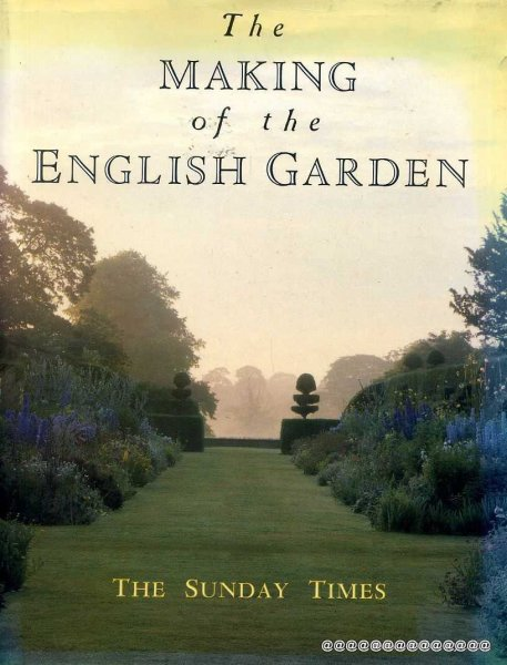 Image for THE SUNDAY TIMES: THE MAKING OF AN ENGLISH GARDEN