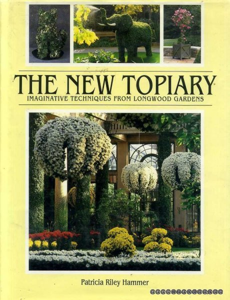 Image for THE NEW TOPIARY imaginative techniques from Longwood Gardens