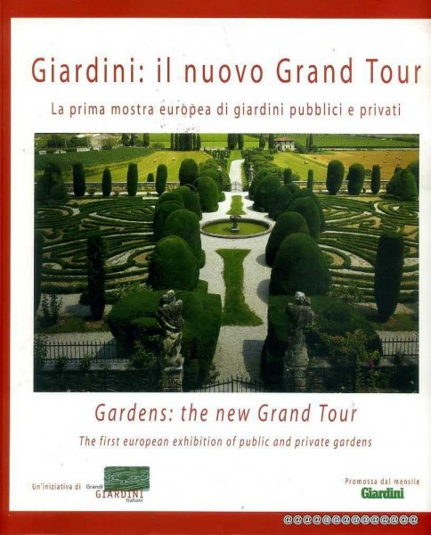 Image for GARDENS: the new Grand Tour (Giardini: il nuovo Grand Tour) The First Exibition of public and private gardens