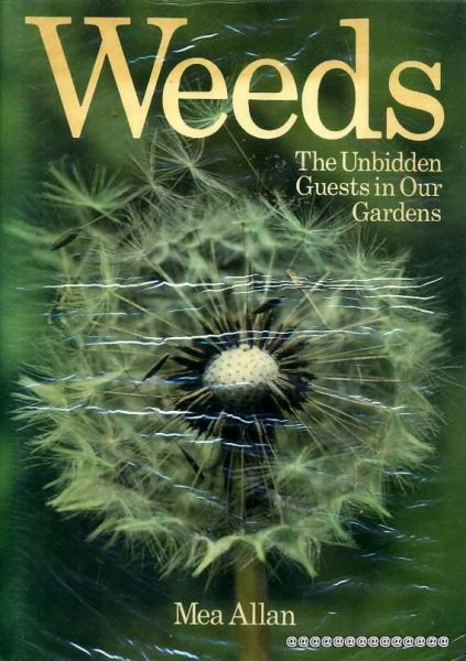 Image for WEEDS The Unbidden Guests in our Gradens