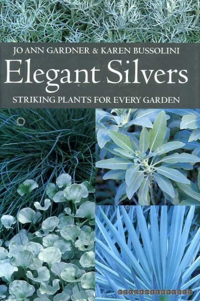 Image for ELEGANT SILVERS striking plants for every garden