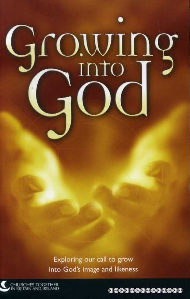 Image for GROWING INTO GOD a collection of papers resulting from a study process, conducted by Churches Together