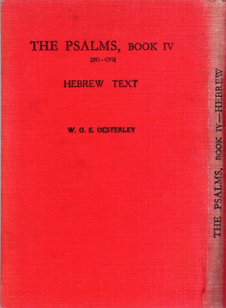 Image for THE PSALMS Book IV [xc - cvi] Hebrew text with critical, Grammatical and exegetical notes