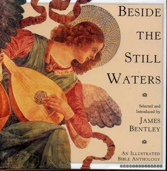 Image for BESIDE THE STILL WATERS An Illustrated Bible Anthology
