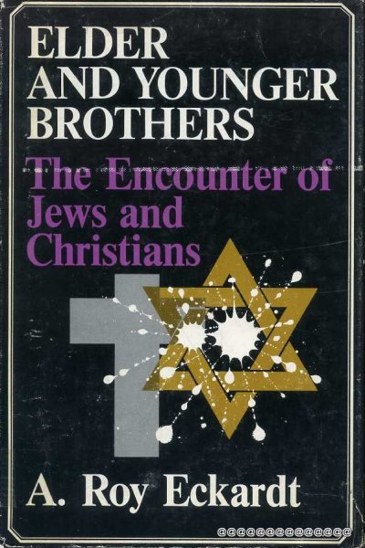 Image for ELDER AND YOUNGER BROTHERS the encounter of Jews and Christians
