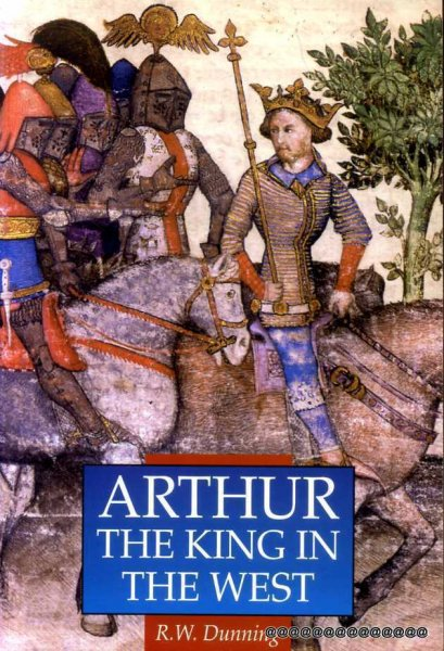 Image for ARTHUR THE KING IN THE WEST