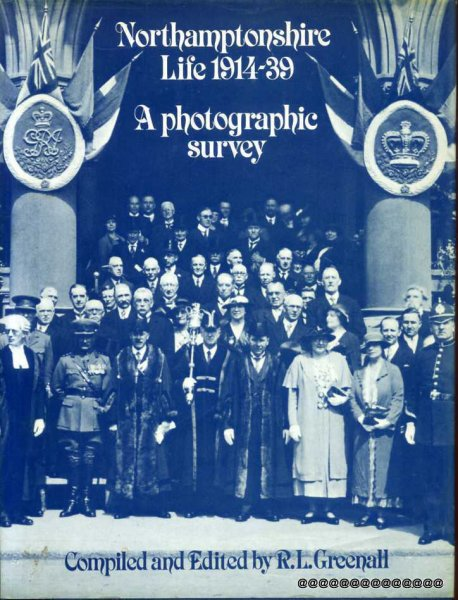 Image for NORTHAMPTONSHIRE LIFE 1914-39 A Photographic Survey