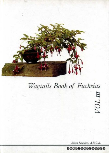 Image for WAGTAILS BOOK OF FUCHSIAS Volume III (3)