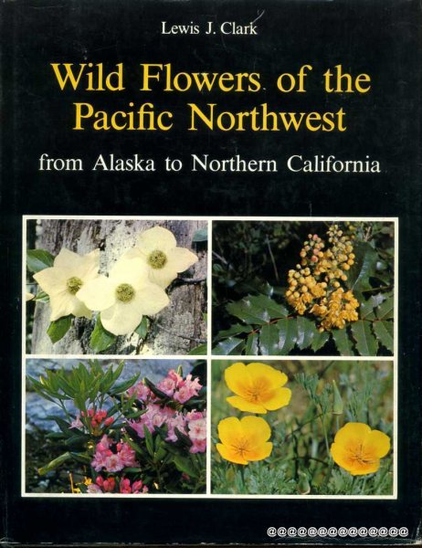 Image for WILD FLOWERS OF THE PACIFIC NORTHWEST from Alaska to northern California