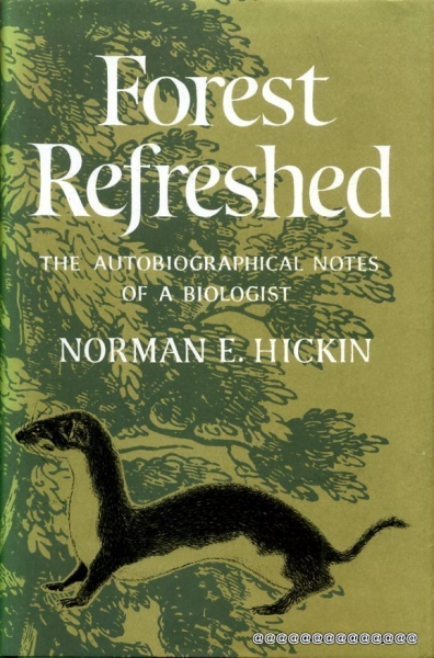 Image for FOREST REFRESHED the autobiographical notes of a biologist