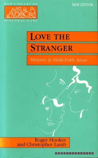 Image for LOVE THE STRANGER Christian ministry in multi-faith areas (New Library of Pastoral Care)