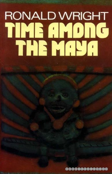 Image for TIME AMONG THE MAYA travels in Belize, Guatemala, and Mexico