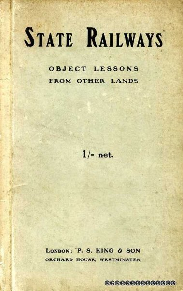 Image for STATE RAILWAYS, object lessons from other lands
