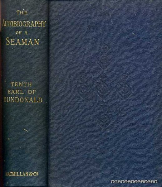Image for THE AUTOGIOGRAPHY OF A SEAMAN with a Sequel relating his services in liberating the Spanish and Portuguese colonies in South America, in the War of the Greek Independence, and with an account of his later life & scientific investigations