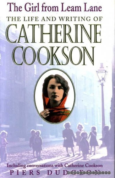 Image for THE GIRL FROM LEAM LANE The Life and Writing of Catherine Cookson